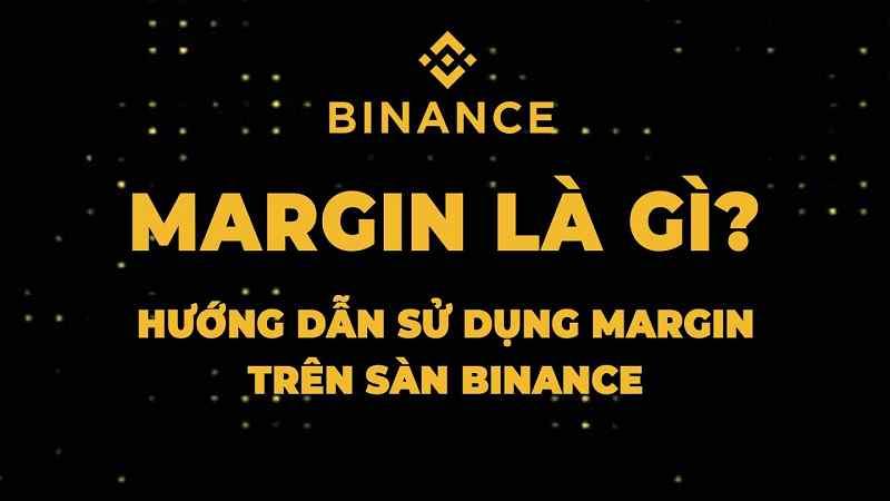 Margin Binance là gì