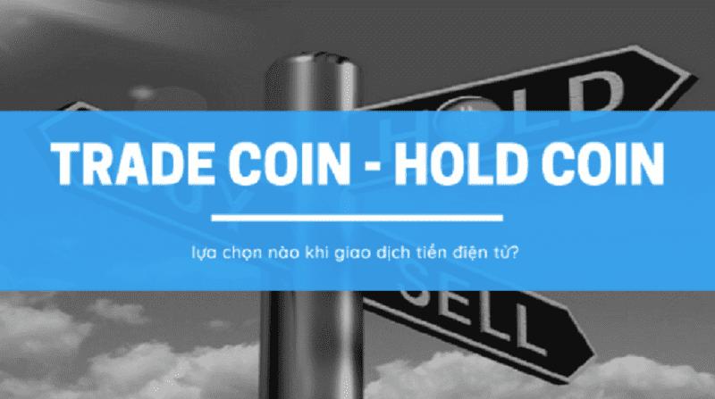 Hold coin và trade coin